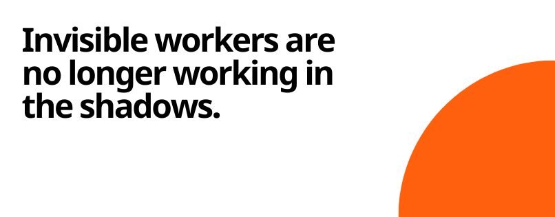 invisible workers are no longer working in the shadows, many of them are migrant workers and thus the most vulnerable
